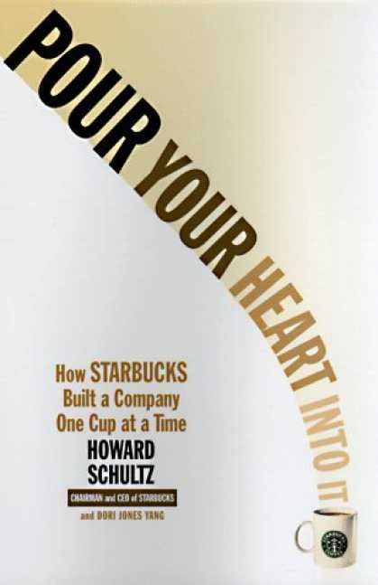 Bestsellers (2006) - Pour Your Heart into It : How Starbucks Built a Company One Cup at a Time by How