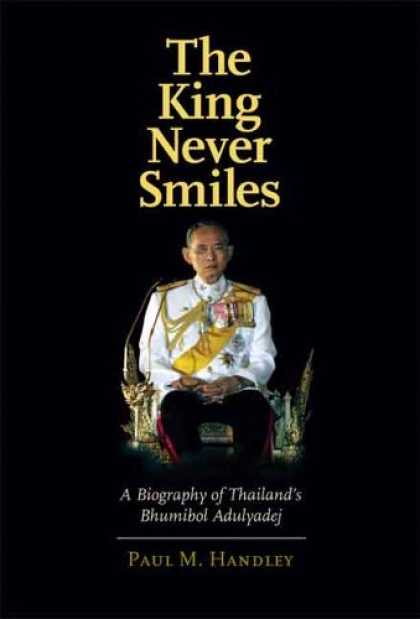 Bestsellers (2006) - The King Never Smiles: A Biography of Thailand's Bhumibol Adulyadej by Paul M. H