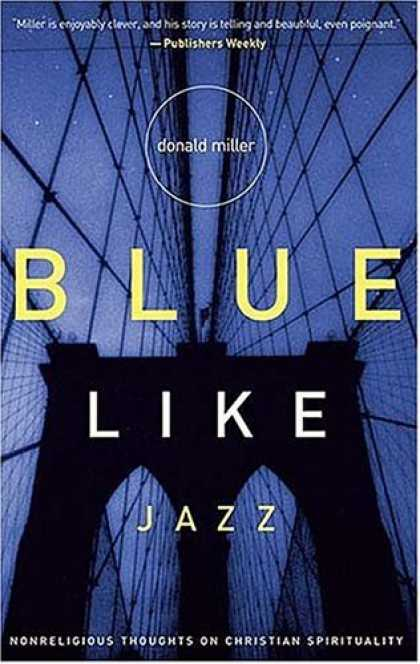 Bestsellers (2006) - Blue Like Jazz: Nonreligious Thoughts on Christian Spirituality by Donald Miller