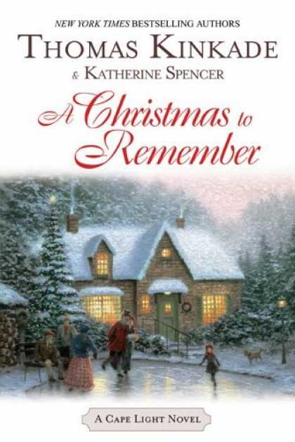 Bestsellers (2006) - A Christmas To Remember: A Cape Light Novel by Thomas Kinkade