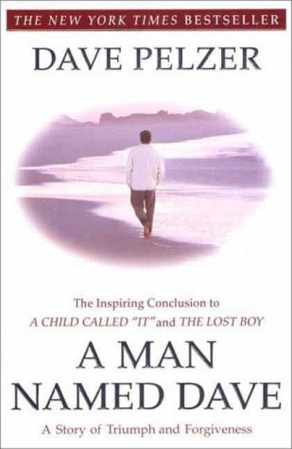 Bestsellers (2006) - A Man Named Dave: A Story of Triumph and Forgiveness by Dave Pelzer