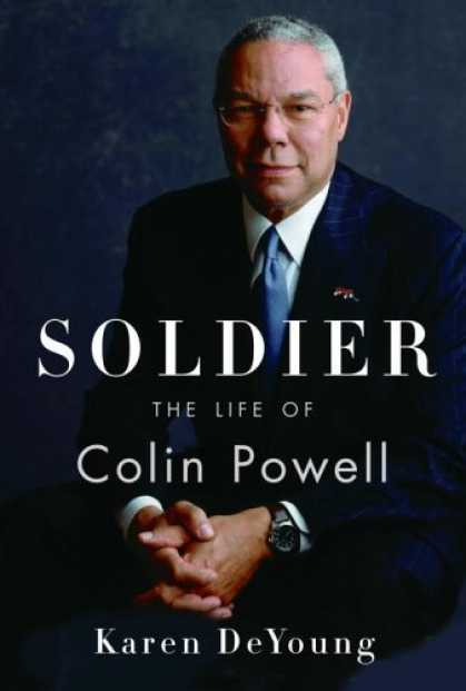 Bestsellers (2006) - Soldier: The Life of Colin Powell by Karen DeYoung