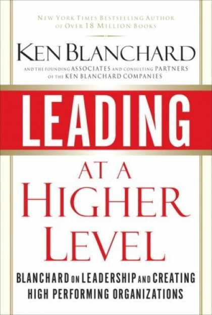 Bestsellers (2006) - Leading at a Higher Level: Blanchard on Leadership and Creating High Performing