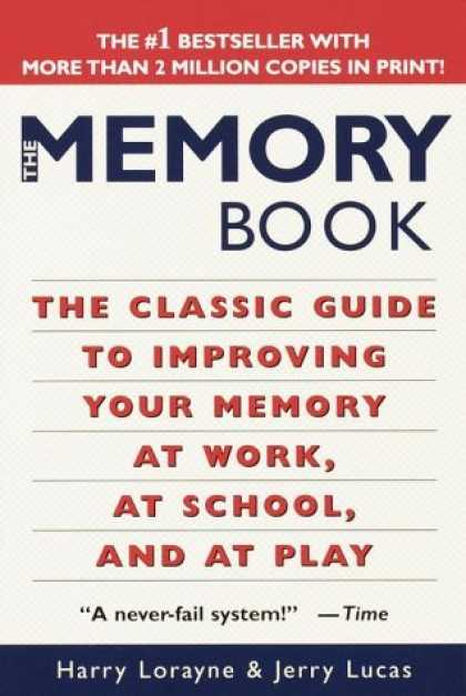 Bestsellers (2006) - The Memory Book: The Classic Guide to Improving Your Memory at Work, at School,