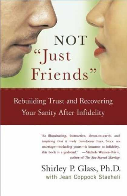 "Bestsellers (2006) - NOT ""Just Friends"": Rebuilding Trust and Recovering Your Sanity After Infidelity"