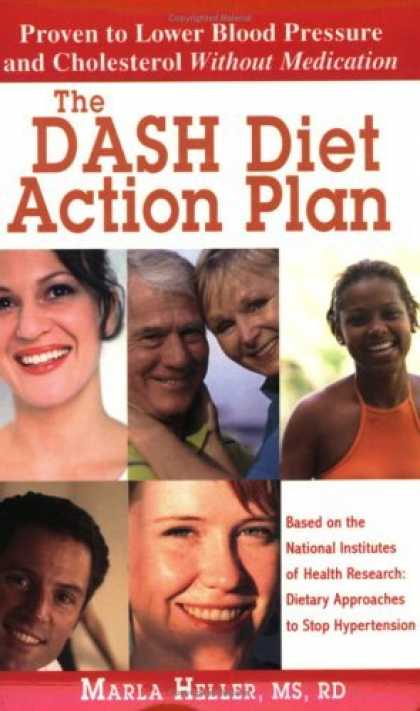 Bestsellers (2006) - The DASH Diet Action Plan, Based on the National Institutes of Health Research: