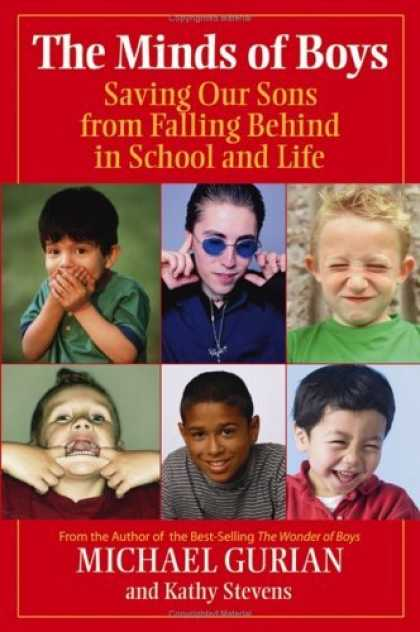 Bestsellers (2006) - The Minds of Boys: Saving Our Sons From Falling Behind in School and Life by Mic