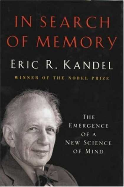 Bestsellers (2006) - In Search of Memory: The Emergence of a New Science of Mind by Eric R. Kandel
