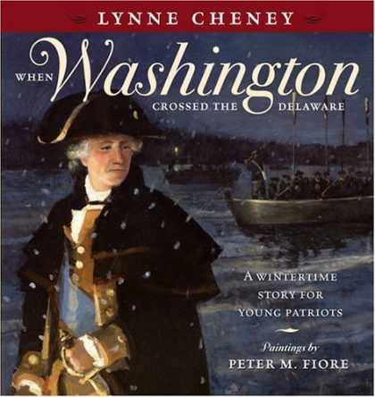 Bestsellers (2006) - When Washington Crossed the Delaware: A Wintertime Story for Young Patriots by L