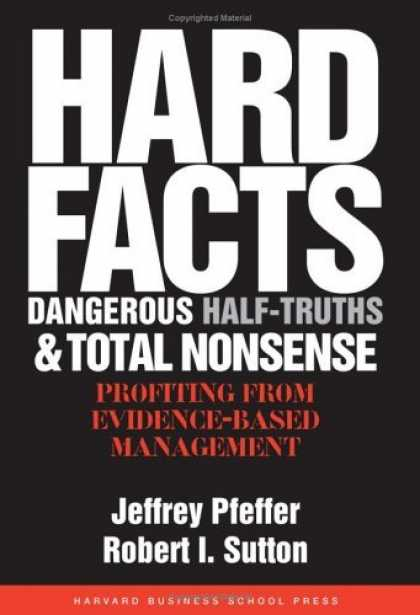 Bestsellers (2006) - Hard Facts, Dangerous Half-Truths And Total Nonsense: Profiting From Evidence-Ba