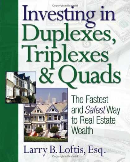 Bestsellers (2006) - Investing in Duplexes, Triplexes, and Quads: The Fastest and Safest Way to Real