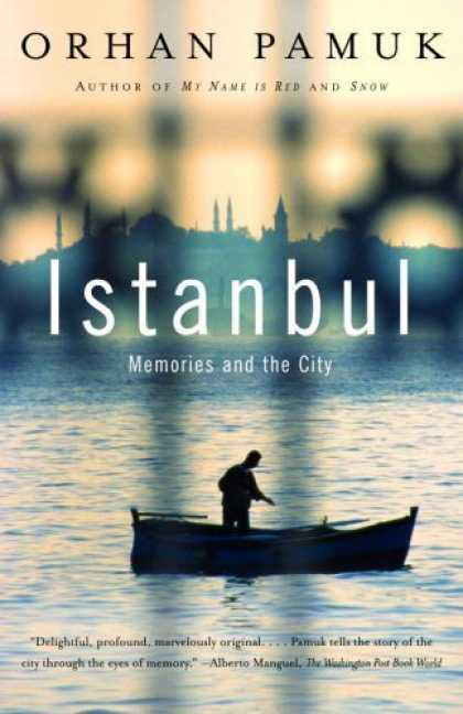 Bestsellers (2006) - Istanbul: Memories and the City by Orhan Pamuk