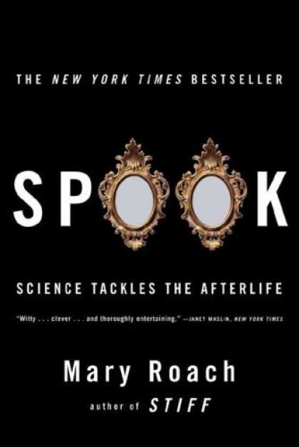 Bestsellers (2006) - Spook: Science Tackles the Afterlife by Mary Roach