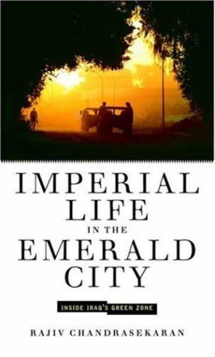 Bestsellers (2006) - Imperial Life in the Emerald City: Inside Iraq's Green Zone by Rajiv Chandraseka