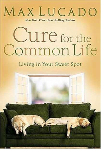 Bestsellers (2006) - Cure for the Common Life (Lucado, Max) by Max Lucado
