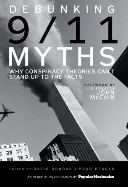 Bestsellers (2006) - Debunking 9/11 Myths: Why Conspiracy Theories Can't Stand Up to the Facts by The