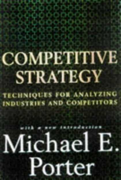 Bestsellers (2006) - Competitive Strategy: Techniques for Analyzing Industries and Competitors by Mic