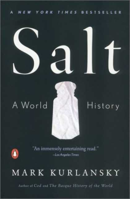 Bestsellers (2006) - Salt: A World History by Mark Kurlansky