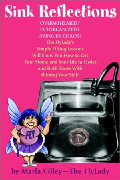 Bestsellers (2006) - Sink Reflections: Overwhelmed? Disorganized? Living in Chaos? The FlyLady's Simp