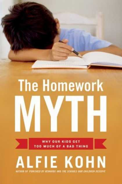 Bestsellers (2006) - The Homework Myth by Alfie Kohn