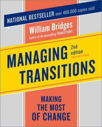 Bestsellers (2006) - Managing Transitions: Making the Most of Change by William Bridges