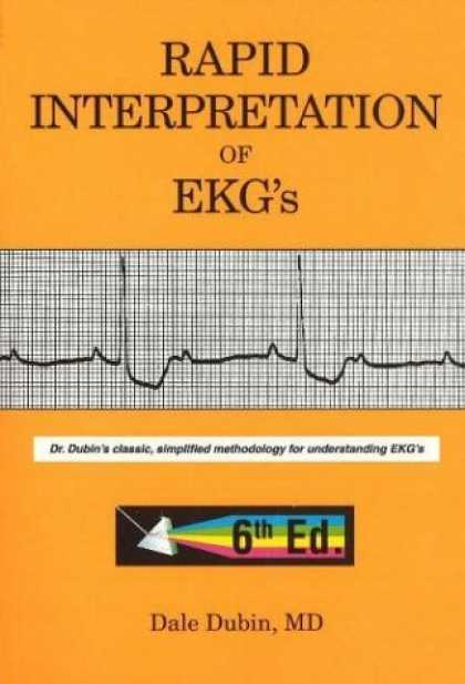 Bestsellers (2006) - Rapid Interpretation of EKG's, Sixth Edition by Dale Dubin
