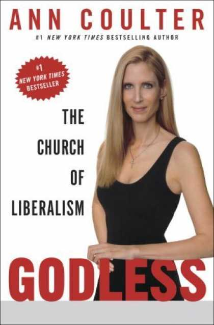 Bestsellers (2006) - Godless: The Church of Liberalism by Ann Coulter