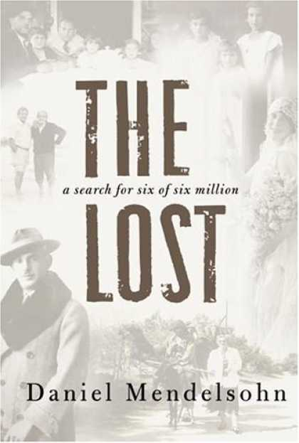Bestsellers (2006) - The Lost: A Search for Six of Six Million by Daniel Mendelsohn