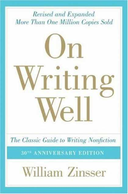 Bestsellers (2006) - On Writing Well, 30th Anniversary Edition: The Classic Guide to Writing Nonficti
