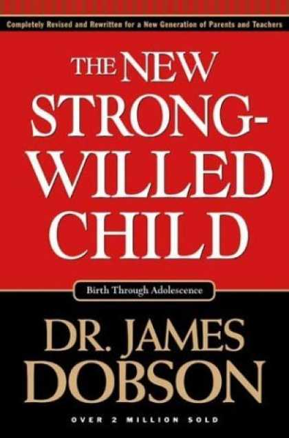Bestsellers (2006) - The New Strong-Willed Child: Birth Through Adolescence by James Dobson