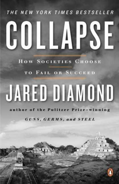 Bestsellers (2006) - Collapse: How Societies Choose to Fail or Succeed by Jared Diamond