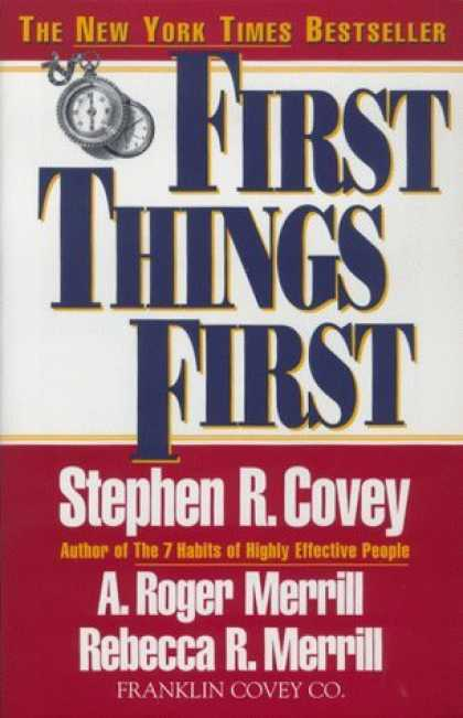 Bestsellers (2006) - First Things First: To Live, to Love, to Learn, to Leave a Legacy by Stephen R.