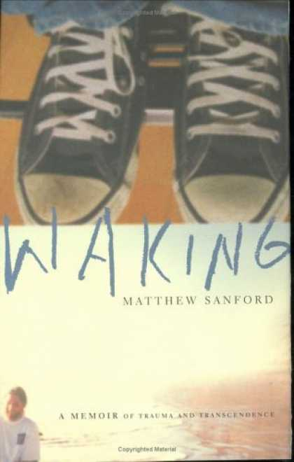 Bestsellers (2006) - Waking: A Memoir of Trauma and Transcendence by Matthew W. Sanford