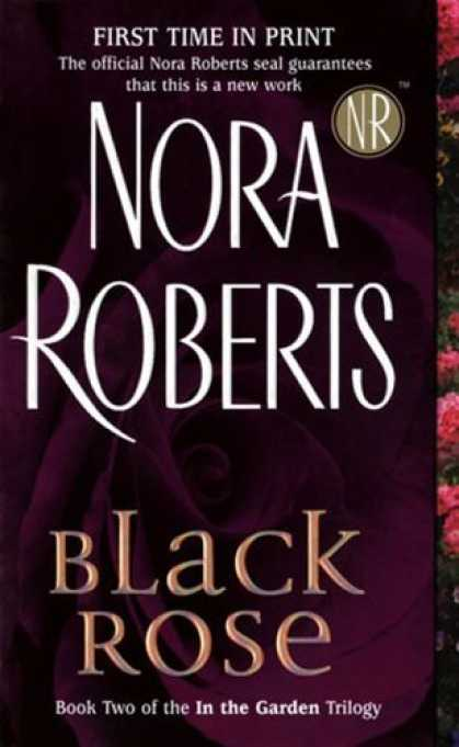 Bestsellers (2006) - Black Rose: In the Garden Trilogy (In the Garden (Paperback)) by Nora Roberts