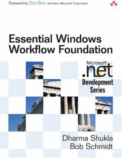Bestsellers (2006) - Essential Windows Workflow Foundation (Microsoft .Net Development Series) by Dha