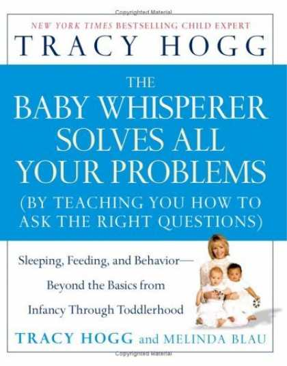 Bestsellers (2006) - The Baby Whisperer Solves All Your Problems: Sleeping, Feeding, and Behavior--Be