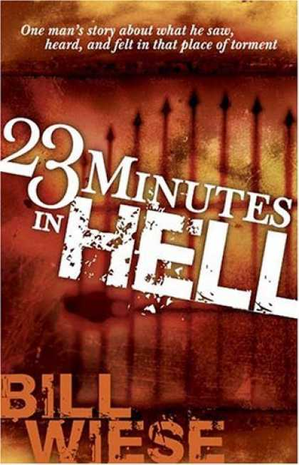 Bestsellers (2006) - 23 Minutes in Hell by Bill Wiese