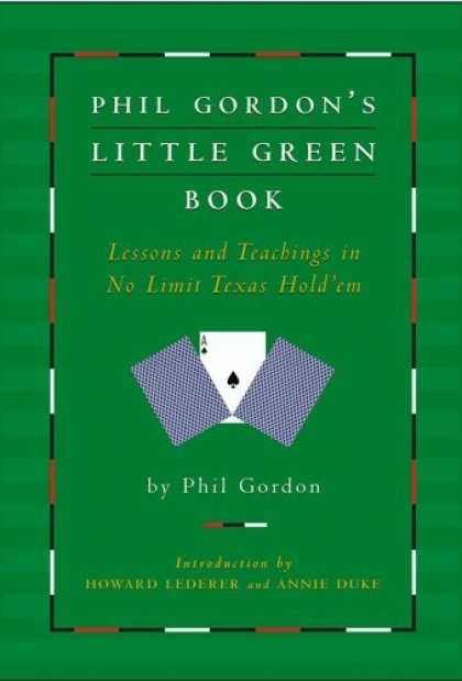Bestsellers (2006) - Phil Gordon's Little Green Book: Lessons and Teachings in No Limit Texas Hold'em