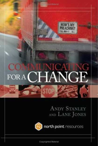 Bestsellers (2006) - Communicating for a Change: Seven Keys to Irresistible Communication by Andy Sta
