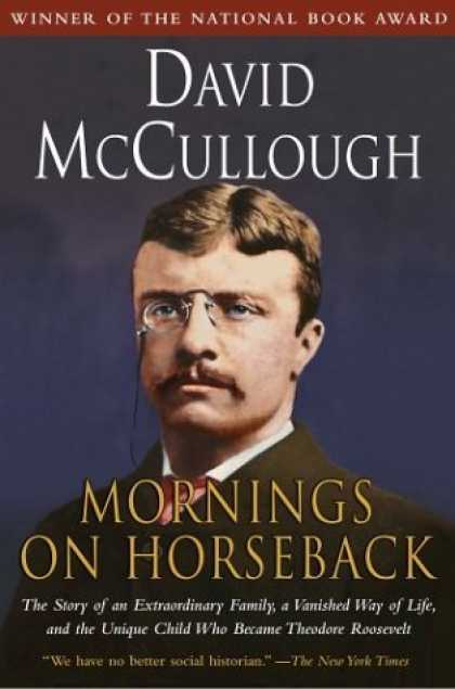 Bestsellers (2006) - Mornings on Horseback: The Story of an Extraordinary Family, a Vanished Way of L