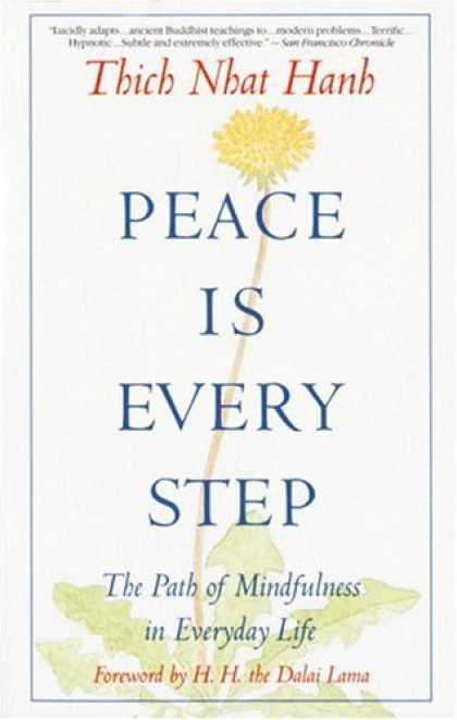 Bestsellers (2006) - Peace Is Every Step: The Path of Mindfulness in Everyday Life by Thich Nhat Hanh