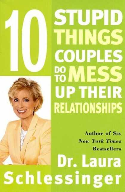 Bestsellers (2006) - Ten Stupid Things Couples Do to Mess Up Their Relationships by Laura C. Schlessi