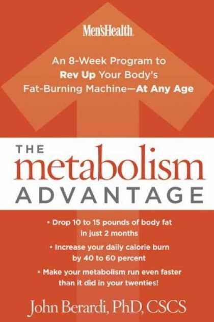 Bestsellers (2006) - The Metabolism Advantage: An 8-Week Program to Rev Up Your Body's Fat-Burning Ma