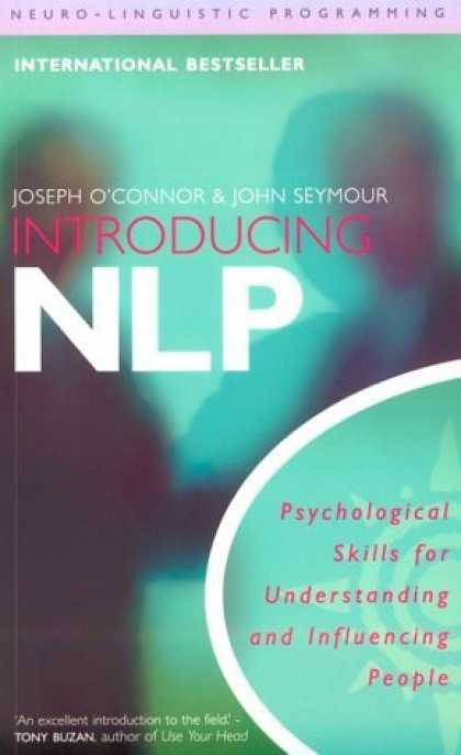 Bestsellers (2006) - Introducing Neuro-Linguistic Programming: Psychological Skills for Understanding