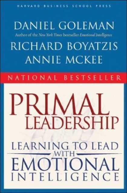 toby elwin, Primal Leadership, Learning to Lead, Emotional Intelligence, Daniel Goleman, Richard Boyatzis, Annie McKee