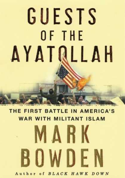 Bestsellers (2006) - Guests of the Ayatollah: The Iran Hostage Crisis, The First Battle in America's