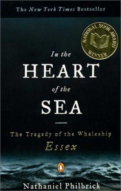 Bestsellers (2006) - In the Heart of the Sea: The Tragedy of the Whaleship Essex by Nathaniel Philbri