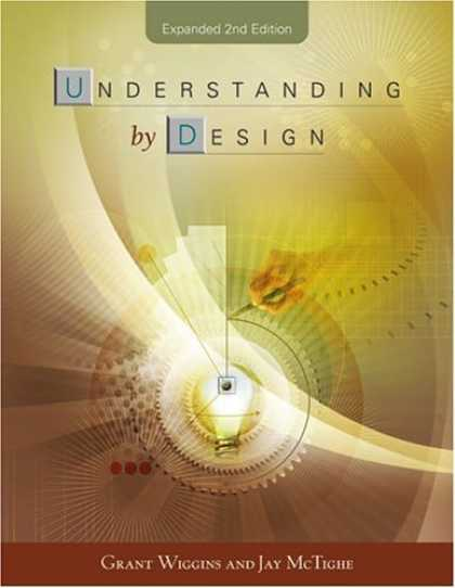 Bestsellers (2006) - Understanding By Design Expanded 2nd Edition by Grant P. Wiggins