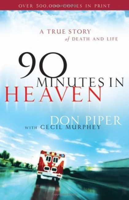 Bestsellers (2006) - 90 Minutes in Heaven: A True Story of Death & Life by Don Piper