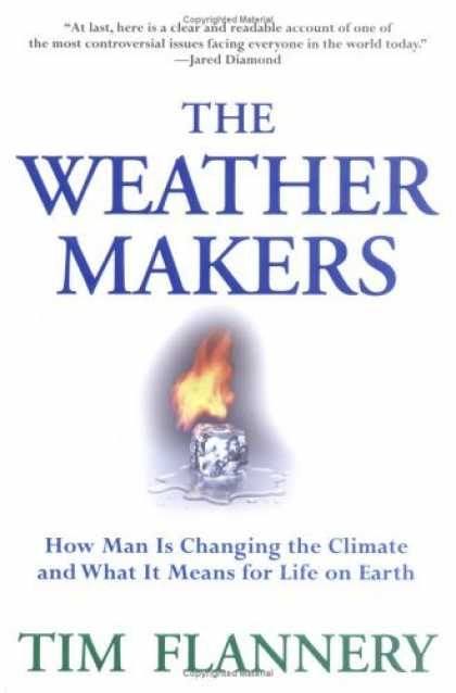 Bestsellers (2006) - The Weather Makers : How Man Is Changing the Climate and What It Means for Life